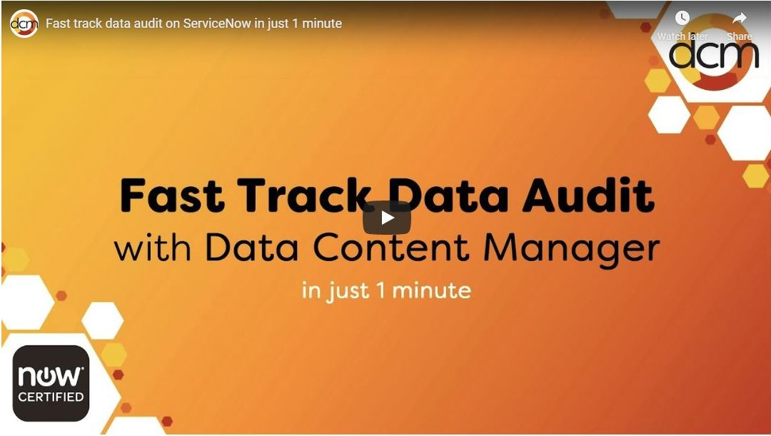 DCM Video: Fast Track Data Audit on ServiceNow in Just 1 Minute