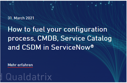 How to fuel your configuration process, CMDB, Service Catalog and CSDM in ServiceNow